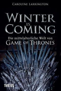 Winter is Coming von Fündling,  Jörg, Larrington,  Carolyne