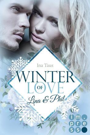 Winter of Love: Lina & Phil von Taus,  Ina