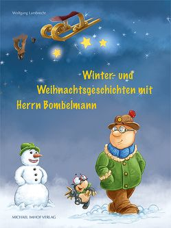 Winter- und Weihnachtsgeschichten mit Herrn Bombelmann von Lambrecht,  Wolfgang, Lohausen,  Dennis, Romanowski,  Patrick
