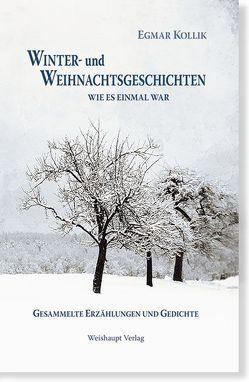 Winter- und Weihnachtsgeschichten von Kollik,  Egmar