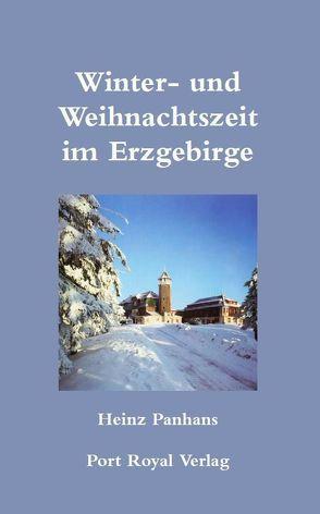 Winter-und Weihnachtszeit im Erzgebirge von Panhans,  Heinz