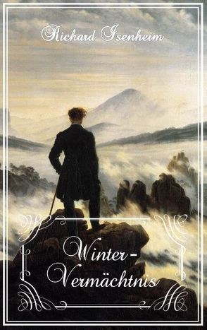 Winter-Vermächtnis von Isenheim,  Richard