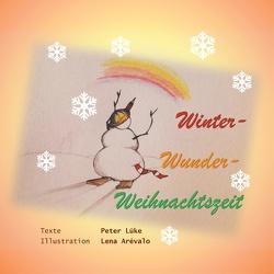 Winter-Wunder-Weihnachtszeit von Lüke,  Peter