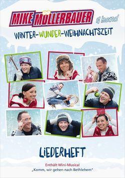 Winter-Wunder-Weihnachtszeit (Liederheft) von Müllerbauer,  Mike