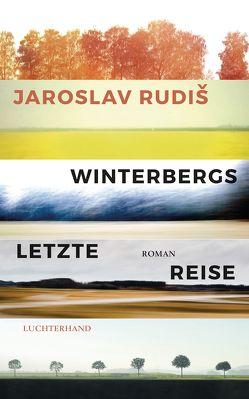 Winterbergs letzte Reise von Rudiš,  Jaroslav