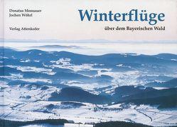 Winterflüge über dem Bayerischen Wald von Huther,  Heinz, Moosauer,  Donatus, Wöhrl,  Jochen
