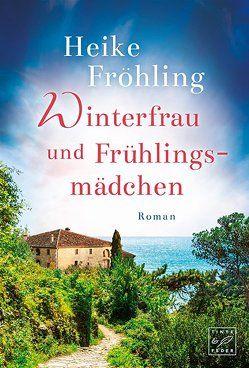 Winterfrau und Frühlingsmädchen von Fröhling,  Heike