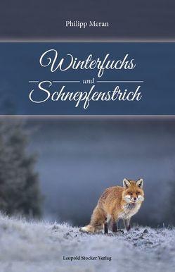 Winterfuchs und Schnepfenstrich von Meran,  Philipp