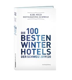 Winterhotelrating Schweiz 2019/20 von Wild,  Karl
