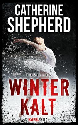 Winterkalt: Thriller von Shepherd,  Catherine