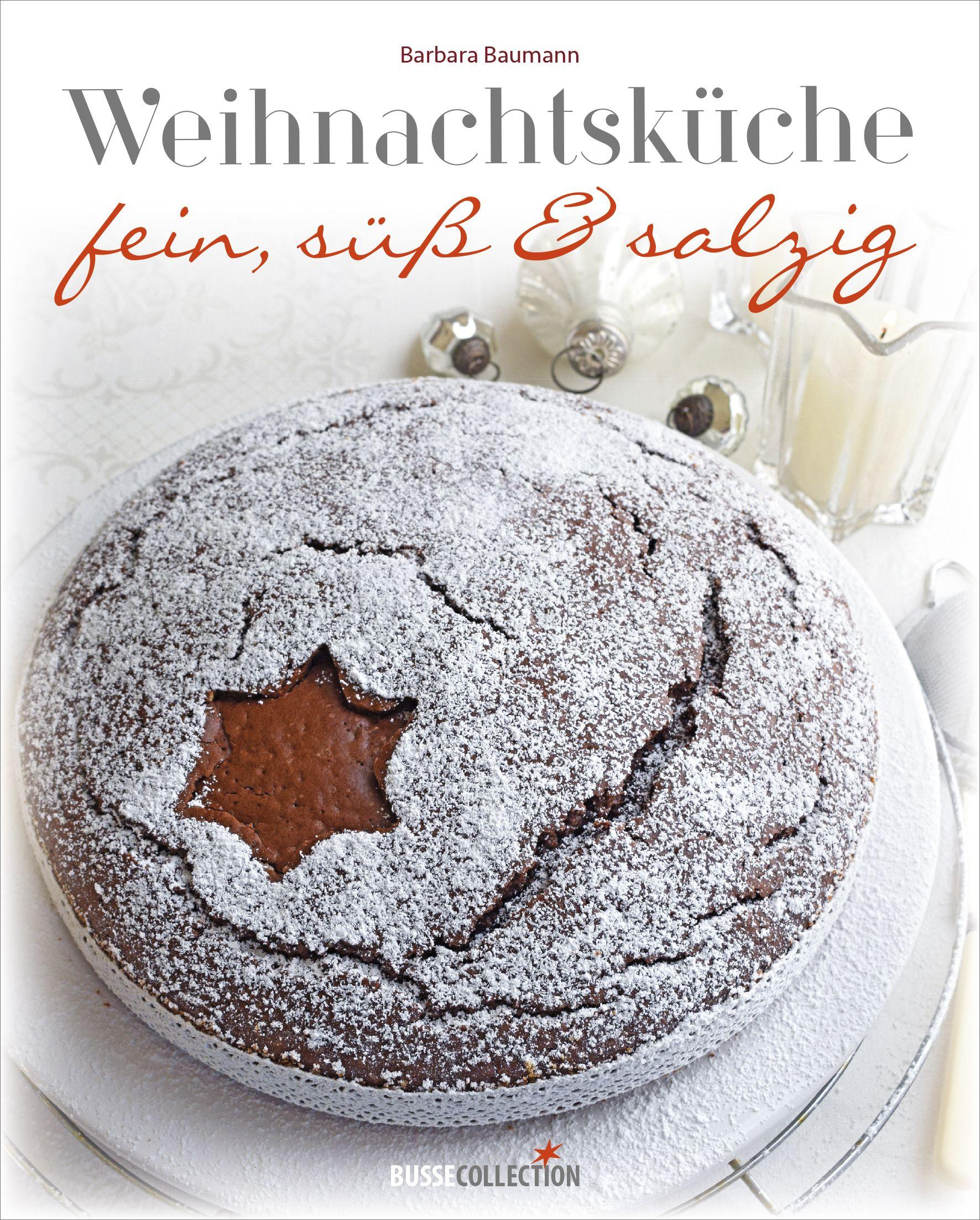 Weihnachtsküche von Baumann, Barbara: fein, süß, salzig
