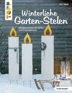 Winterliche Garten-Stelen (kreativ.kompakt.) von Rögele,  Alice