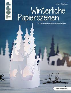 Winterliche Papierszenen (kreativ.kompakt.) von Täubner,  Armin