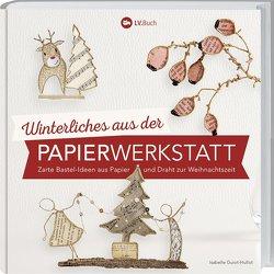 Winterliches aus der Papierwerkstatt von Guiot-Hullot,  Isabelle