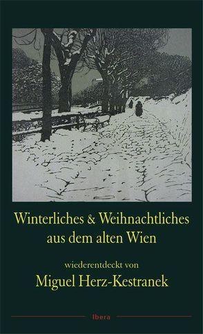 Winterliches & Weihnachtliches aus dem alten Wien von Herz-Kestranek,  Miguel