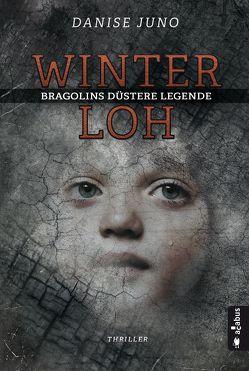 Winterloh. Bragolins düstere Legende von Juno,  Danise