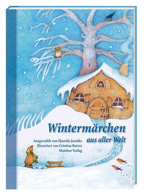 Wintermärchen aus aller Welt von Jaenike,  Djamila, Roters,  Cristina