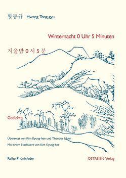 Winternacht 0 Uhr 5 Minuten von Hwang,  Tung-gyu, Ickler,  Theodor, Kim,  Kyung-hee