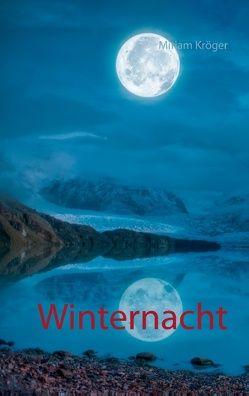 Winternacht von Kröger,  Miriam