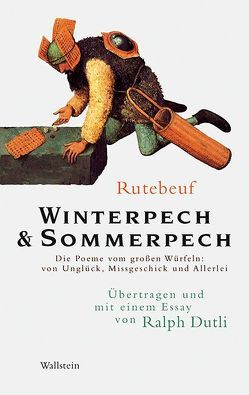 Winterpech & Sommerpech von Dutli,  Ralph, Rutebeuf
