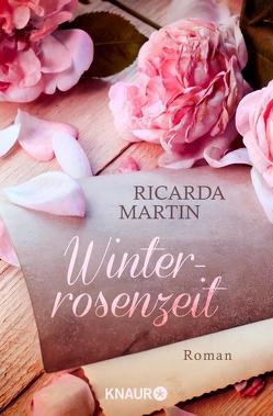 Winterrosenzeit von Martin,  Ricarda