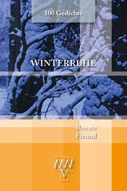 Winterruhe von Freund,  Renate, Werhand,  Martin