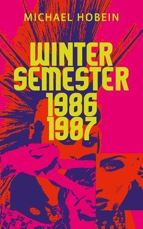 Wintersemester 1986/87 von Hobein,  Michael