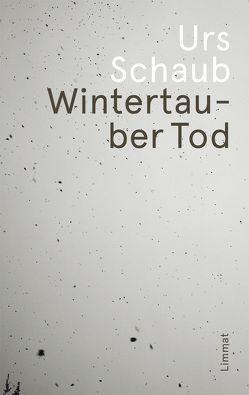 Wintertauber Tod von Schaub,  Urs