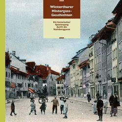 Winterthurer Hintergass-Geschichten von Niederhäuser,  Peter, Pantli,  Heinz, Speiser,  Regina, Spiess,  Kurt, Wild,  Werner, Witzig,  Heidi