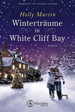 Winterträume in White Cliff Bay von Lochner,  Juliane, Martin,  Holly