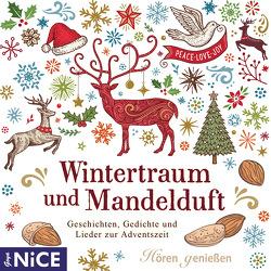 Wintertraum mit Mandelduft. Geschichten, Gedichte und Lieder zur Adventszeit von Elskis,  Marion, Nagel,  Rolf, Schulz,  Jana
