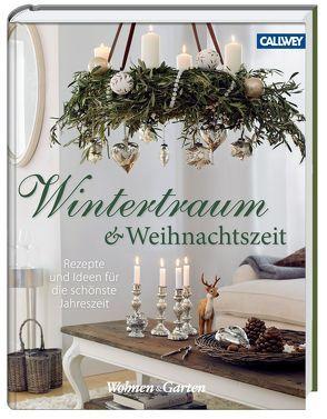 Wintertraum und Weihnachtszeit von Wohnen & Garten