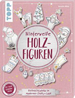 Winterweiße Holzfiguren (kreativ.kompakt) von Dietzel,  Anna, Milan,  Kornelia