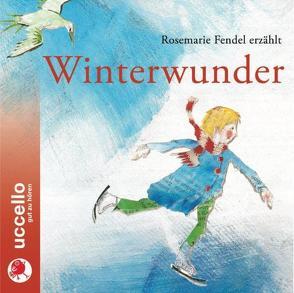 Winterwunder von diverse Autoren,  diverse, Fendel,  Rosemarie