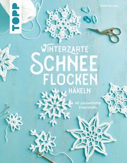 Winterzarte Schneeflocken häkeln von Konrad,  Esther