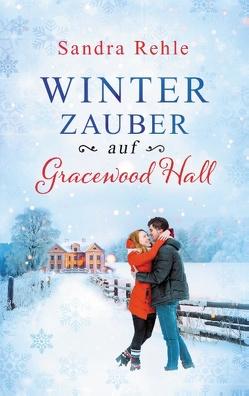 Winterzauber auf Gracewood Hall von Rehle,  Sandra