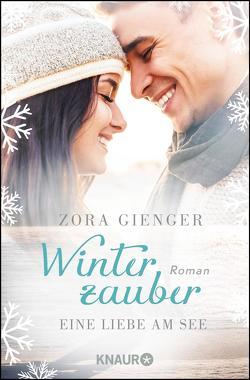 Winterzauber. Eine Liebe am See von Gienger,  Zora