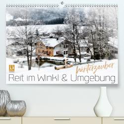 WINTERZAUBER Reit im Winkl und Umgebung (Premium, hochwertiger DIN A2 Wandkalender 2021, Kunstdruck in Hochglanz) von Viola,  Melanie