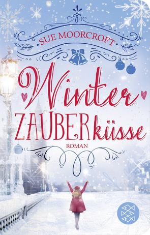 Winterzauberküsse von Moorcroft,  Sue, Winkler,  Christiane