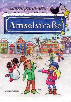 Winterzeit in der Amselstraße von Häbich,  Ursula, Keller,  Annette