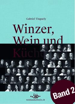 Winzer, Wein und Küche – 2 von Tinguely,  Gabriel