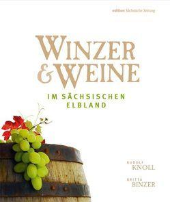 Winzer & Weine im sächsischen Elbland von Binzer,  Britta, Knoll,  Rudolf, Oesen,  Joerg R