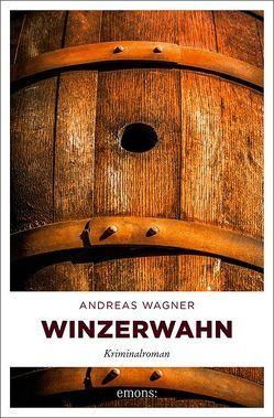 Winzerwahn von Wagner,  Andreas