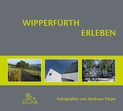 Wipperfürth erleben von Andreas,  Türpe, Hansestadt Wipperfürth, Imke,  Schröder