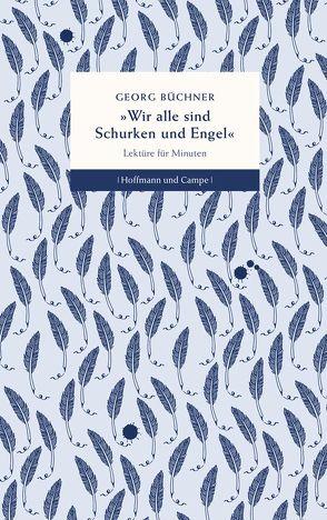 Wir alle sind Schurken und Engel von Büchner,  Georg, Hauschild,  Jan-Christoph