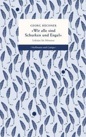 Wir alle sind Schurken und Engel von Büchner,  Georg