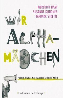 Wir Alphamädchen von Haaf,  Meredith, Klingner,  Susanne, Streidl,  Barbara