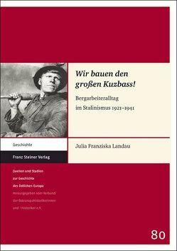 """""""Wir bauen den großen Kuzbass!"""" von Landau,  Julia Franziska"""