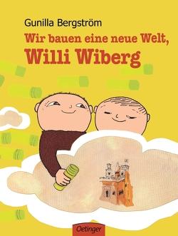 Wir bauen eine neue Welt, Willi Wiberg von Bergström,  Gunilla