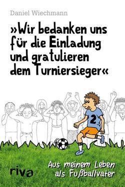 """""""Wir bedanken uns für die Einladung und gratulieren dem Turniersieger"""" von Wiechmann,  Daniel"""